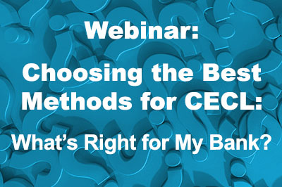 Webinar: Choosing the Best Methods for CECL: What's Right for My Bank?